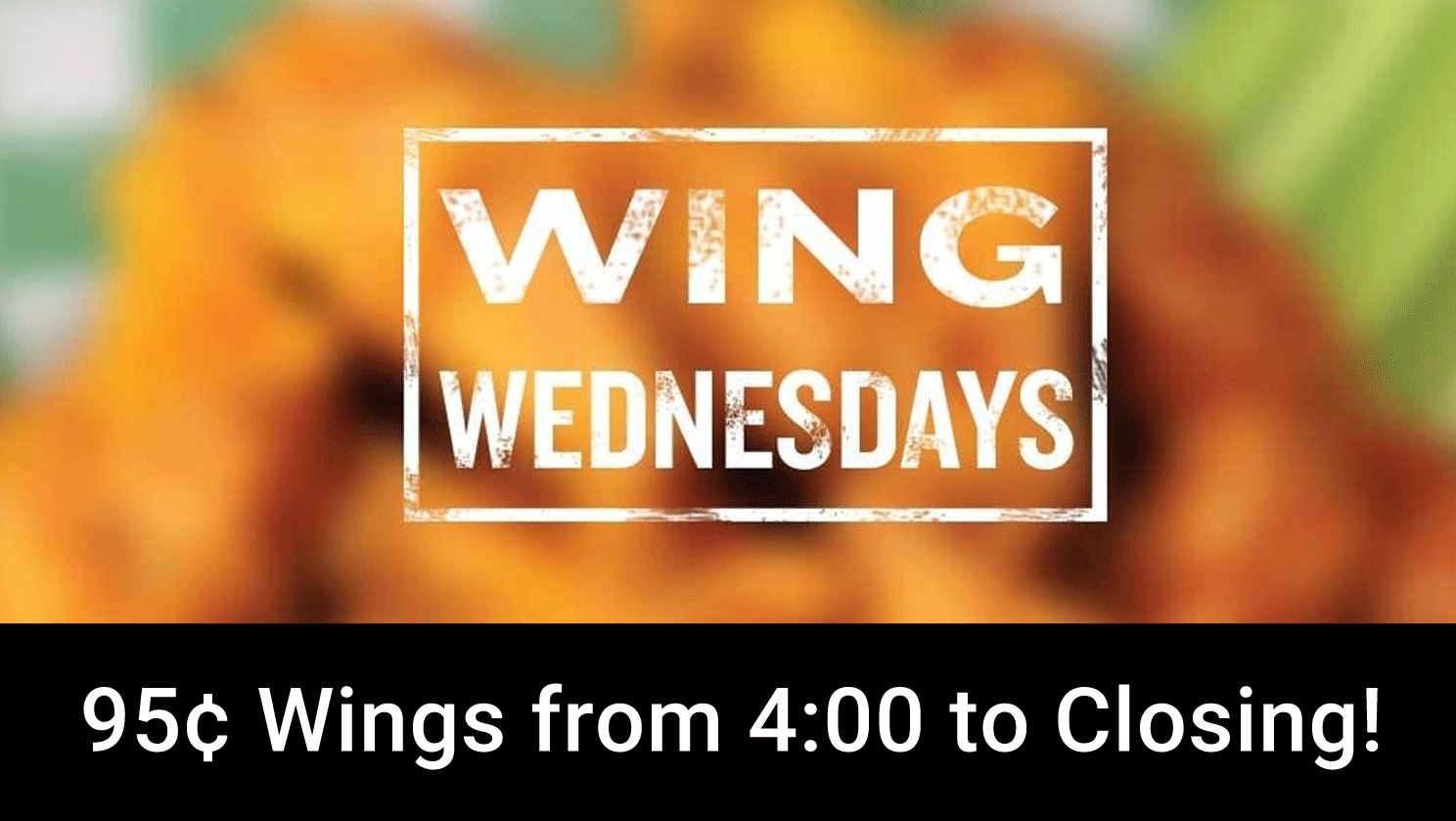 Wing Wednesdays from 4:00 to Closing